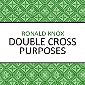 Double Cross Purposes | [Ronald Knox]