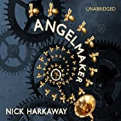 Angelmaker | [Nick Harkaway]