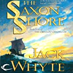The Saxon Shore: Camulod Chronicles, Book 4 (       UNABRIDGED) by Jack Whyte Narrated by Kevin Pariseau