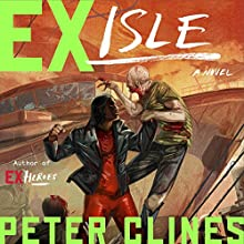 Ex-Isle: Ex-Heroes, Book 5 Audiobook by Peter Clines Narrated by Mark Boyett, Jay Snyder, Khristine Hvam