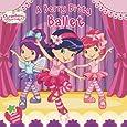 A Berry Bitty Ballet (Strawberry Shortcake)