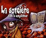"""Afficher """"La Sorcière dans le congélateur"""""""