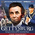 Gettysburg: A Radio Dramatization Radio/TV Program by Jerry Robbins Narrated by Jerry Robbins,  The Colonial Radio Players