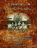 img - for I Remember the Difficult Times... World War II Recollections From Shreveport, Louisiana book / textbook / text book