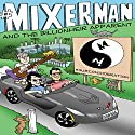 Mixerman and the Billionheir Apparent Audiobook by  Mixerman Narrated by  Mixerman