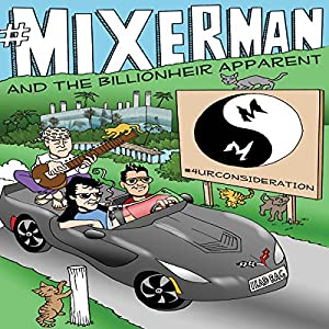 Mixerman and the Billionheir Apparent Audiobook