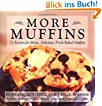 More Muffins: 72 Recipes for Moist, D...