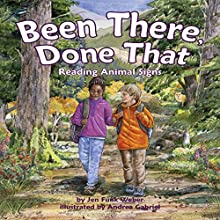 Been There, Done That: Reading Animal Signs Audiobook by Jen Funk Weber Narrated by Katharine Hall