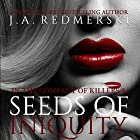 Seeds of Iniquity (       UNABRIDGED) by J.A. Redmerski Narrated by Nelson Hobbs, Kate Reinders, Luke Daniels, Stephen Bel Davies