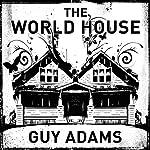 The World House | Guy Adams