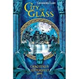 """City of Glass. Die Chroniken der Unterwelt 3von """"Cassandra Clare"""""""
