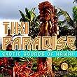 Tiki Paradise: Exotic Sounds of Hawaii
