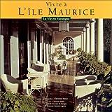 echange, troc Christian Saglio, Isabelle Desvaux de Marigny, Henriette Valentin Lagesse - Vivre à l'île Maurice : La Vie en Varangue