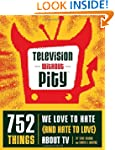 Television Without Pity: 752 Things W...