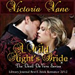 A Wild Night's Bride: The Devil DeVere, Book 1 (       UNABRIDGED) by Victoria Vane Narrated by Arial Burnz