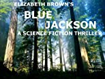 Blue Jackson: A Science Fiction Thriller