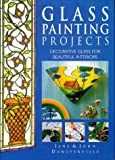 img - for Glass Painting Projects; Decorative Glass for Beautiful Interiors by Jane Dunsterville (1998-03-02) book / textbook / text book