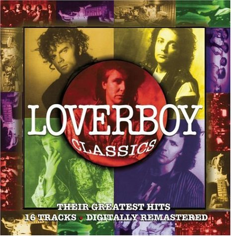 LOVERBOY - Loverboy Classics/Their Greatest Hits - Zortam Music