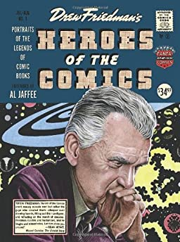 Heroes of the Comics: Portraits of the Legends of Comic Books