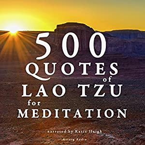 500 quotes of Lao Tsu for meditation Audiobook
