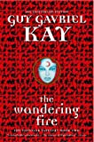 THE WANDERING FIRE. (0006393209) by Kay, Guy Gavriel.