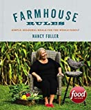 Farmhouse Rules: Simple, Seasonal Meals for the Whole Family by Fuller, Nancy (October 13, 2015) Hardcover