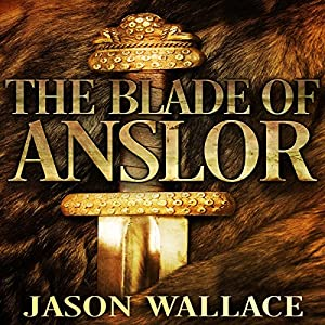 The Blade of Anslor Audiobook