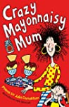 Crazy Mayonnaisy Mum (English Edition)