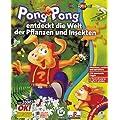 Pong Pong entdeckt die Welt der Pflanzen und Insekten