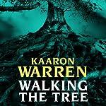 Walking the Tree | Kaaron Warren