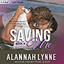 Saving Me: Heat Wave Series, Book 1 (       UNABRIDGED) by Alannah Lynne Narrated by Holly Adams