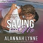 Saving Me: Heat Wave Series, Book 1 | Alannah Lynne