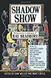 Shadow Show: All-New Stories in Celebration of Ray Bradbury (0062122681) by Weller, Sam
