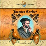 Jacques Cartier: The Primary Source Library of Famous Explorers