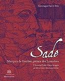 Sade, marquis de l'ombre, prince des Lumières
