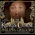 The King's Curse: Cousins' War Book 6 (       UNABRIDGED) by Philippa Gregory Narrated by Bianca Amato