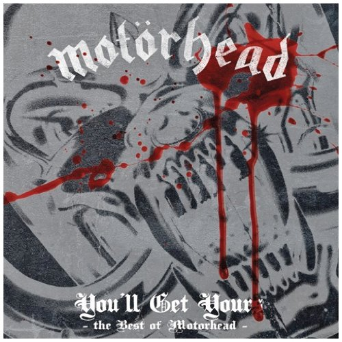 You`Ll Get Yours - The Best Of -  Motorhead (Motorhead Music compare prices)