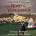 The Road to Vengeance: The Strongbow Saga, Volume 3 Audiobook by Judson Roberts Narrated by Jeff Hays