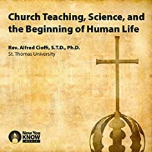 Church Teaching, Science, and the Beginning of Human Life Lecture Auteur(s) : Rev. Alfred Cioffi STD PhD Narrateur(s) : Rev. Alfred Cioffi STD PhD
