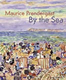 img - for Maurice Prendergast: By the Sea book / textbook / text book