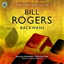 Backwash: DCI Tom Caton Manchester Murder Mysteries Series, Book 8 (       UNABRIDGED) by Bill Rogers Narrated by Michael Troughton