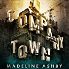 Company Town Audiobook by Madeline Ashby Narrated by Cecelia Kim