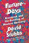 Future Days: Krautrock and the Buildi...