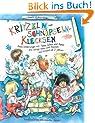 Kritzeln, Schnipseln, Klecksen: Erste Erfahrungen mit Farbe, Schere und Papier und lustige Ideen zum Basteln mit Kindern ab 2 Jahren in Spielgruppen, Kinderg�rten und zu Hause