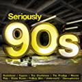 Seriously 90s [+digital booklet]