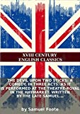 The devil upon two sticks: a comedy, in three acts  As it is performed at the Theatre-Royal in the Haymarket  Written by the late Samuel Foote,
