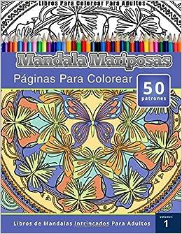 Para Colorear Para Adultos: Mandala Mariposas Paginas Para Colorear
