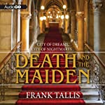Death and the Maiden: A Max Leibermann Mystery, Book 6 (       UNABRIDGED) by Frank Tallis Narrated by Robert Fass