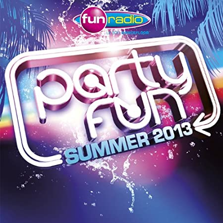 [Multi] VA Fun Radio Party Fun Summer 2013 2CD