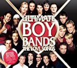 Ultimate Boy Bands - The Love Songs